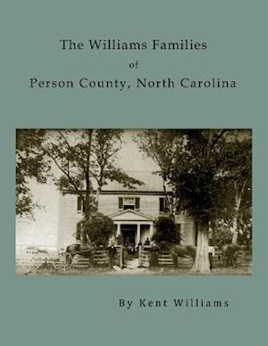 Bog, paperback The Williams Families of Person County, North Carolina af Kent Williams