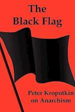 The Black Flag: Peter Kropotkin on Anarchism