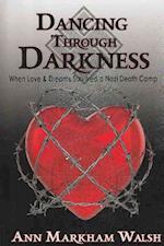 Dancing Through Darkness af Ann Markham Walsh