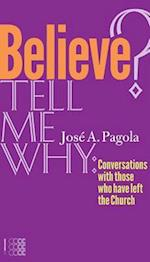 Believe? Tell Me Why af Jose Antonio Pagola