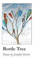 Bottle Tree af Jennifer Horne