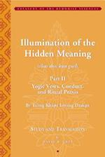 Illumination of the Hidden Meaning Part II - Yogic  Vows, Conduct, and Ritual Praxis - By Tsong Khapa Losang Drakpa
