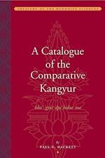A Catalogue of the Comparative Kangyur (bka''gyur dpe bsdur ma) (Treasury of the Buddhist Sciences)