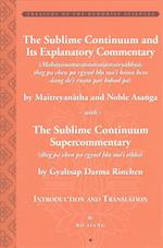 The Sublime Continuum Super-Commentary (theg pa chen po rgyud bla ma`i tikka) with the Sublime Continuum Treatise Commentary (Mahayanottaratantra (Treasury of the Buddhist Sciences)