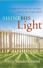 Shine His Light af Alvin VanderGriend