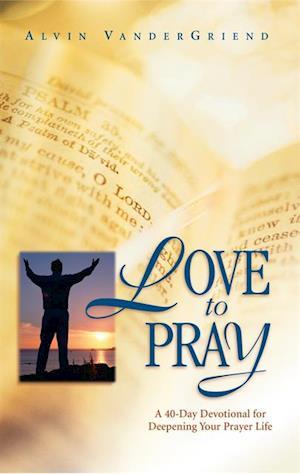 Love to Pray af Alvin VanderGriend