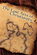 The Lost Arts of Christianity af Mike Bartholomew