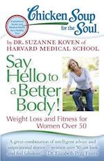 Chicken Soup for the Soul Say Hello to a Better Body! (CHICKEN SOUP FOR THE SOUL)