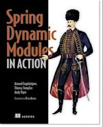 Spring Dynamic Modules in Action af Arnaud Cogoluegnes, Thierry Templier, Andy Piper
