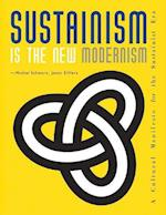 Sustainism is the New Modernism: A Cultural Manifesto af Joost Elffers, Michael Schwarz