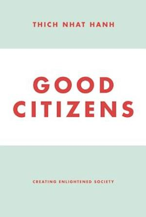 Bog paperback Good Citizens af Thich Nhat Hanh