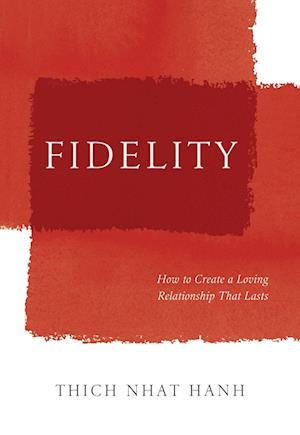 Bog hardback Fidelity af Thich Nhat Hanh
