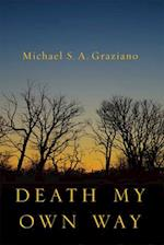 Death My Own Way af Michael S. A. Graziano