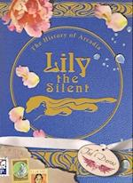 Lily the Silent (The History of Arcadia, nr. 2)