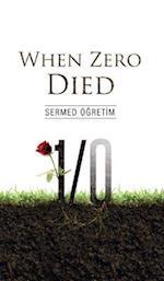 When Zero Died