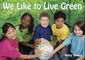 Bog, paperback We Like to Live Green af Mary Young