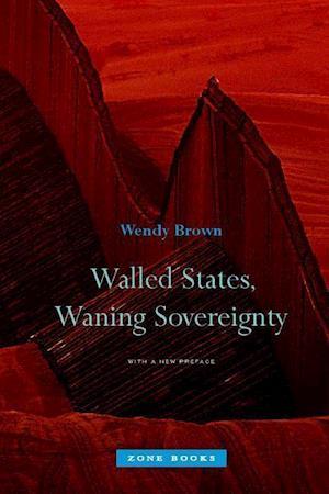 Bog, paperback Walled States, Waning Sovereignty af Wendy Brown