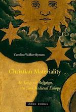 Christian Materiality af Caroline Walker Bynum