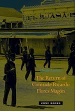 The Return of Comrade Ricardo Flores Magon af Claudio Lomnitz