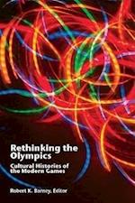 Rethinking the Olympics (Sport Global Cultures)