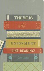 There Is No Enjoyment Like Reading!