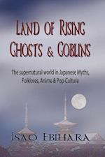 Land of Rising Ghosts & Goblins af Isao Ebihara