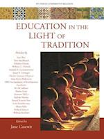 Education in the Light of Tradition (Studies in Comparative Religion)