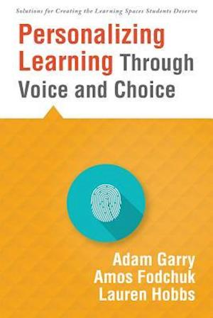 Bog, paperback Personalizing Learning Through Voice and Choice af Adam Garry, Amos Fodchuk, Lauren Hobbs