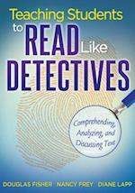 Teaching Students to Read Like Detectives af Douglas Fisher, Diane Lapp, Nancy Frey
