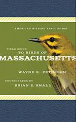 American Birding Association Field Guide to Birds of Massachusetts (American Birding Association State Field)