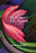 The Moment's Only Moment