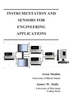 Bog, hæftet Instrumentation and Sensors for Engineering Applications af James W Dally, Arun Shukla