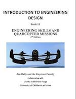 INTRODUCTION TO ENGINEERING DESIGN: Book 11, 3rd Edition; Engineering Skills and Quadcopter Missions