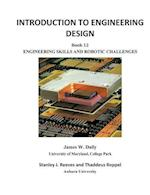 INTRODUCTION TO ENGINEERING DESIGN: Book 12: Engineering Skills and Robotic Challenges