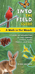 A Walk in the Woods (Into the Field Guide)