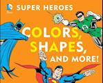DC Super Heroes Colors, Shapes and More