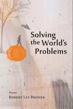 Solving the World's Problems af Robert Lee Brewer