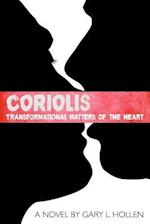 Coriolis: Transformational Matters of the Heart af Gary L. Hollen