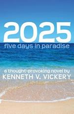 2025: Five Days in Paradise