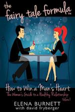 The Fairy Tale Formula: How to Win a Man's Heart
