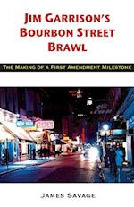 Jim Garrison's Bourbon Street Brawl: The Making of a First Amendment Milestone af James Savage