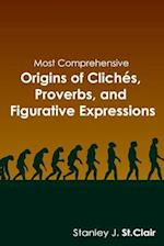 Most Comprehensive Origins of Cliches, Proverbs and Figurative Expressions af Stanley J. St Clair