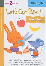 Let's Cut Paper! Food Fun (Kumon First Steps Workbooks)