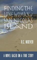 Finding the Lone Woman of San Nicolas Island: A Novel Based on a True Story