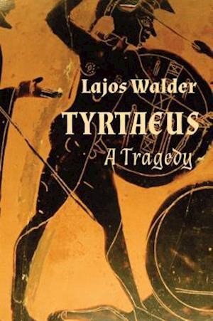 Bog, paperback Tyrtaeus af Lajos Walder