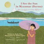 I See the Sun in Myanmar Burma (I See the Sun)