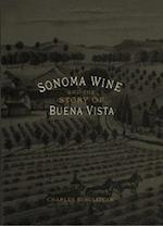 Sonoma Wine & the Story of Buena Vista