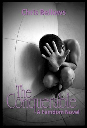 The Conquerable, A Femdom Novel af Chris Bellows