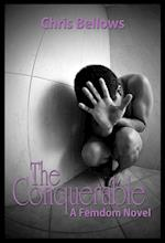 The Conquerable, A Femdom Novel