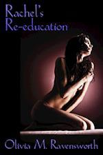 Rachel's Re-Education af Olivia M. Ravensworth